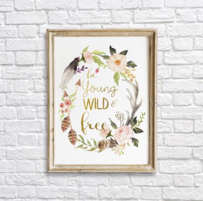 Be Young, Wild & Free Bohemian Wall Art Room Decor Printable