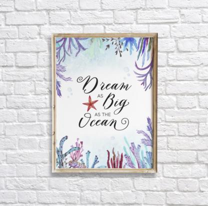 Dream As Big As The Ocean Watercolor Under The Sea Wall Art/Decor Printable
