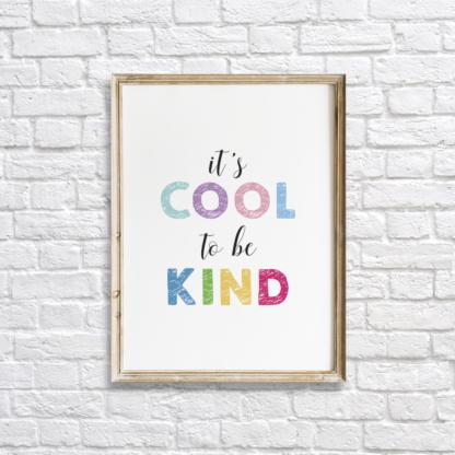 It's Cool to be Kind Colorful Nursery Wall Room Decor Printable