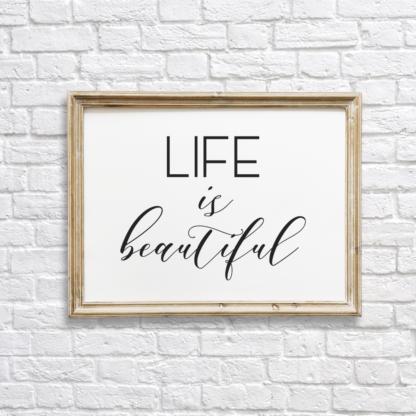 Life is Beautiful Wall Decor/Art Printable